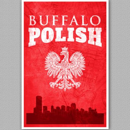 A poster of the buffalo skyline, reading Buffalo Polish.